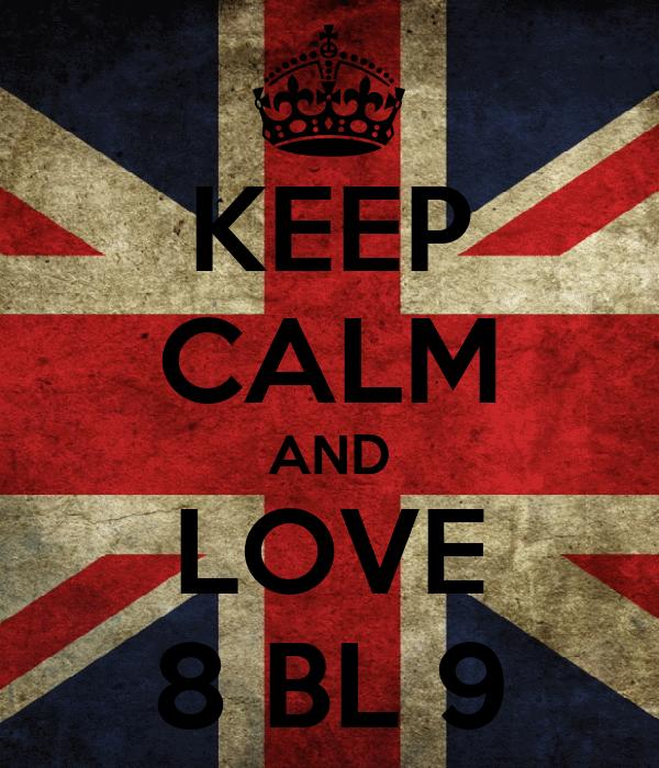 KEEP CALM AND LOVE 8 BL 9