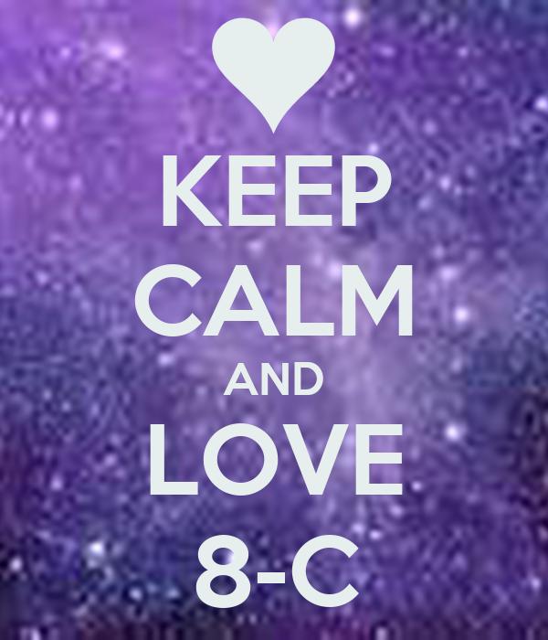 KEEP CALM AND LOVE 8-C
