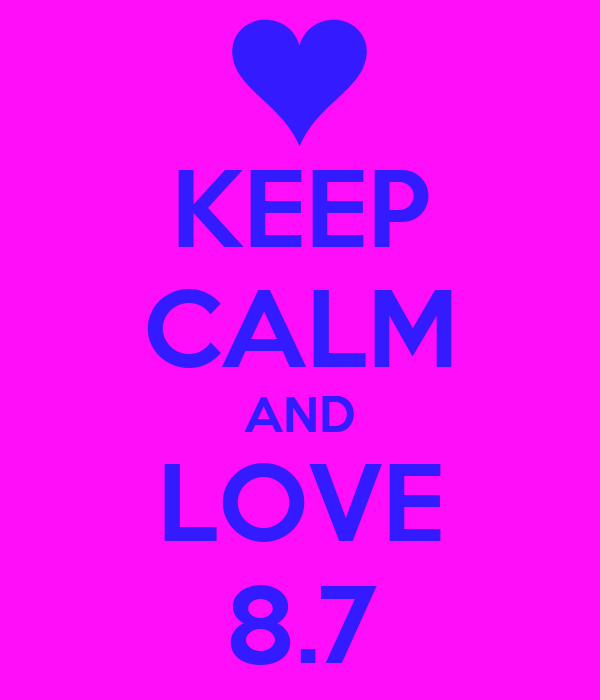 KEEP CALM AND LOVE 8.7