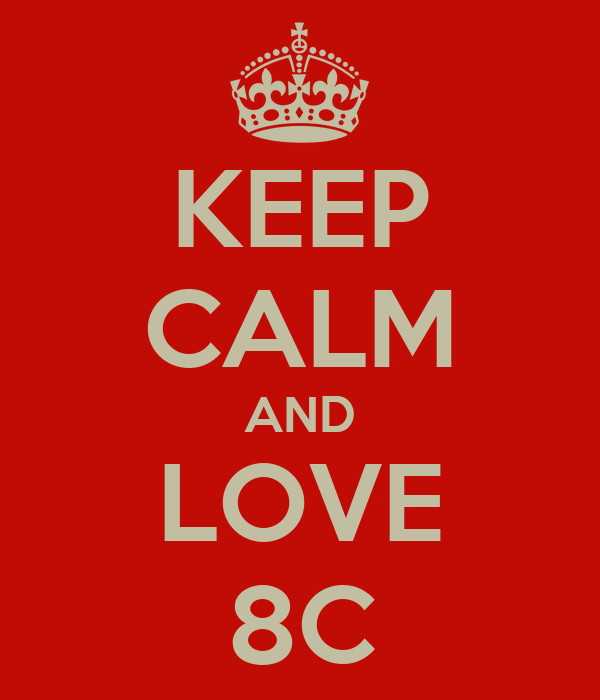 KEEP CALM AND LOVE 8C