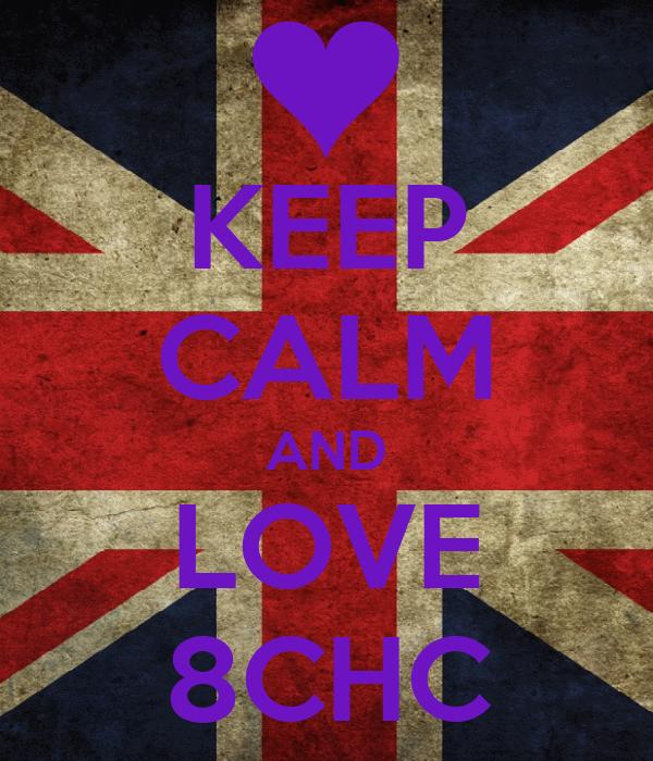 KEEP CALM AND LOVE 8CHC