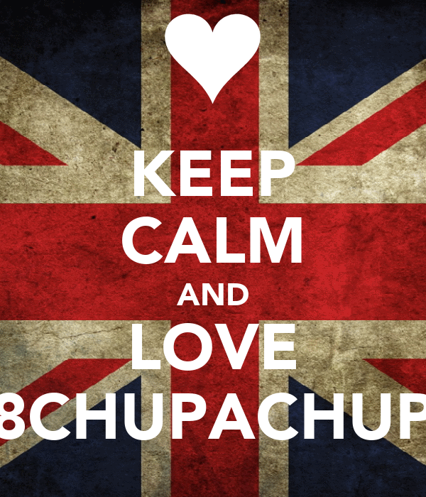KEEP CALM AND LOVE 8CHUPACHUP