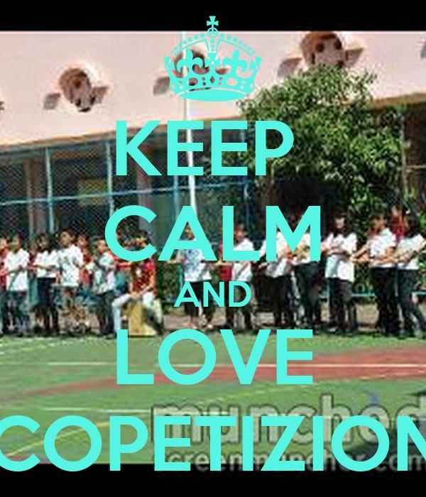 KEEP  CALM AND LOVE 8COPETIZIONE