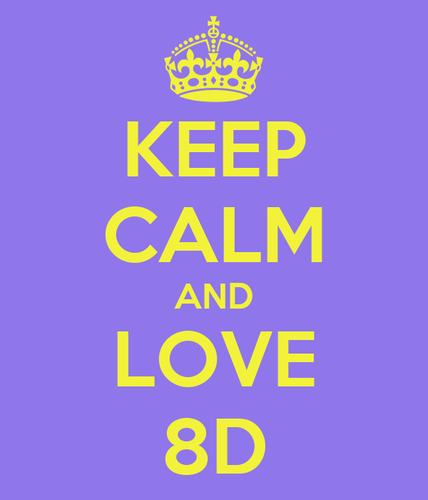 KEEP CALM AND LOVE 8D