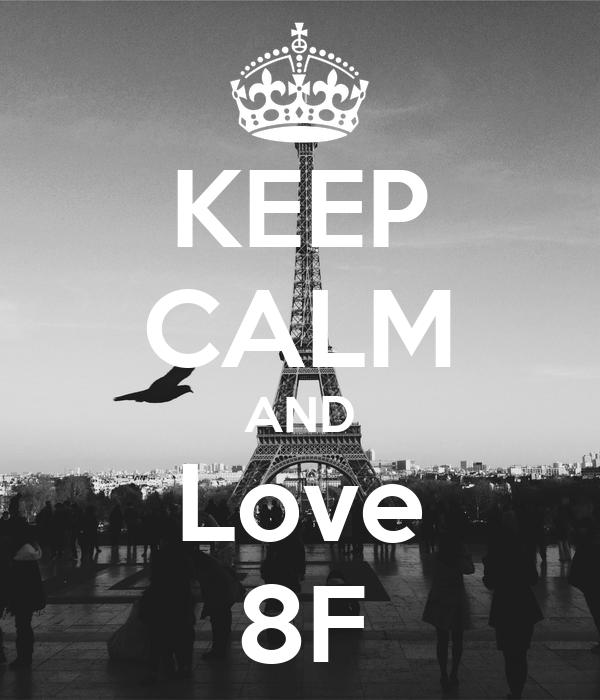 KEEP CALM AND Love 8F