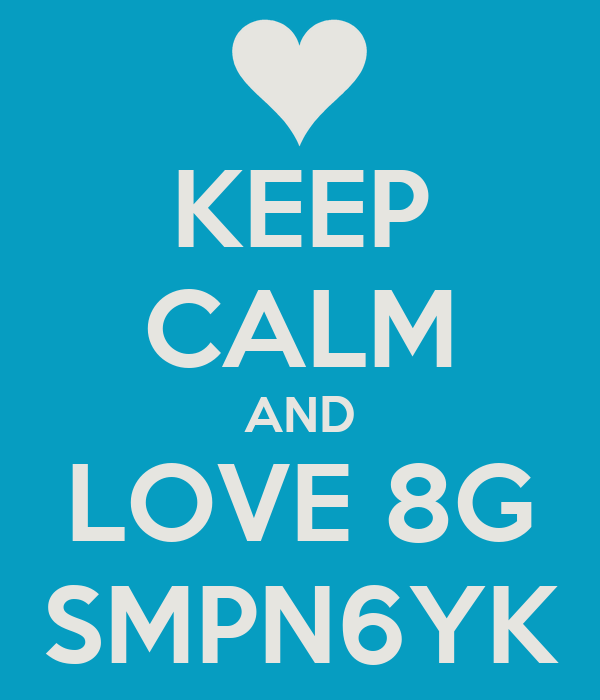 KEEP CALM AND LOVE 8G SMPN6YK