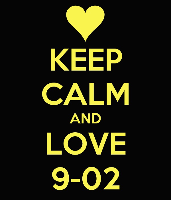 KEEP CALM AND LOVE 9-02
