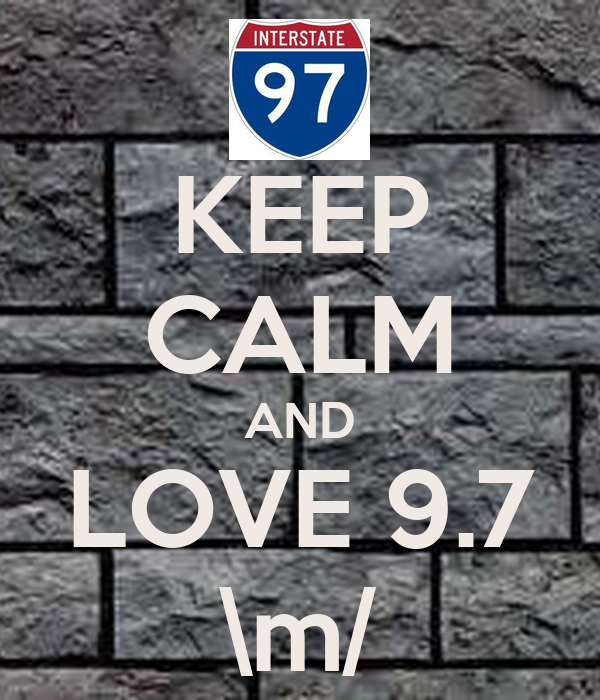 KEEP CALM AND LOVE 9.7 \m/