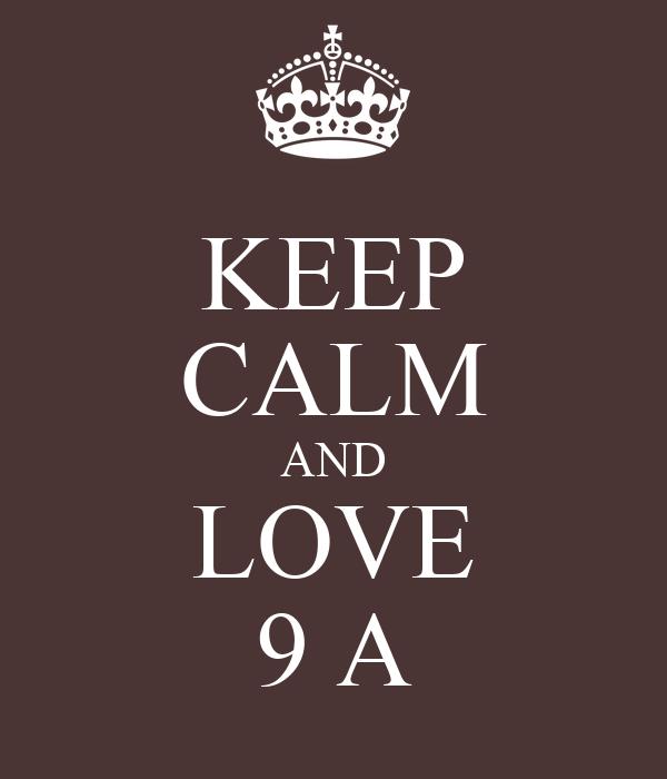 KEEP CALM AND LOVE 9 A