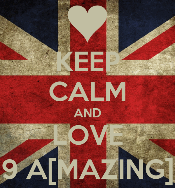 KEEP CALM AND LOVE 9 A[MAZING]