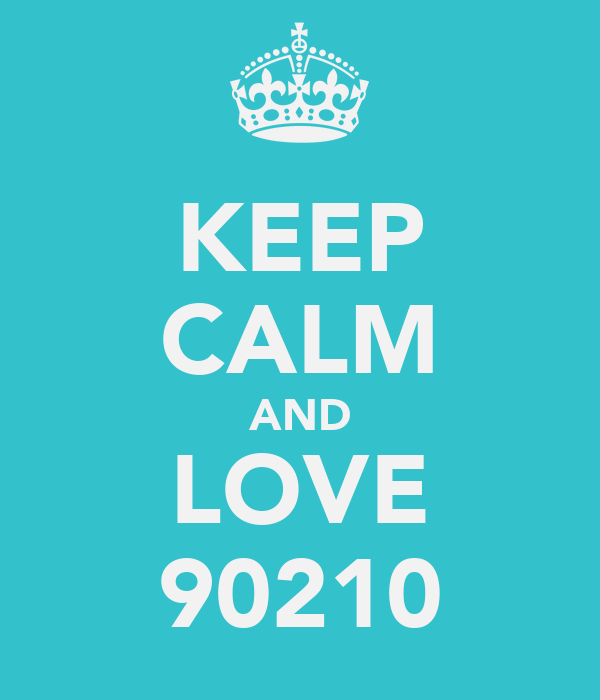 KEEP CALM AND LOVE 90210