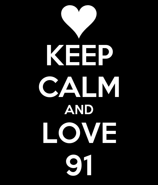 KEEP CALM AND LOVE 91