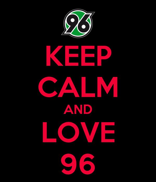 KEEP CALM AND LOVE 96