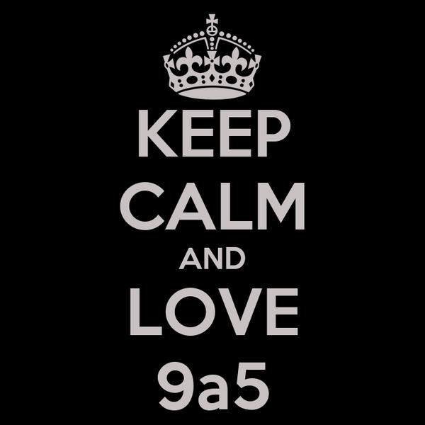 KEEP CALM AND LOVE 9a5
