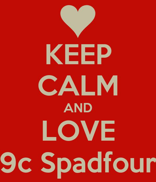 KEEP CALM AND LOVE 9c Spadfour