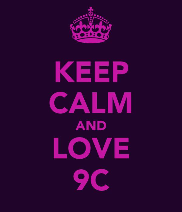 KEEP CALM AND LOVE 9C