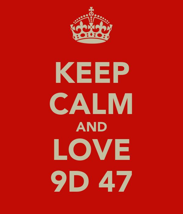 KEEP CALM AND LOVE 9D 47