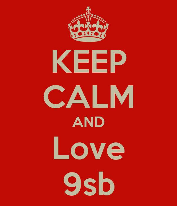 KEEP CALM AND Love 9sb