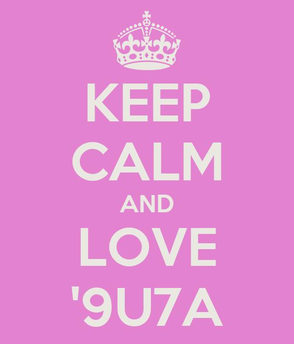 KEEP CALM AND LOVE '9U7A