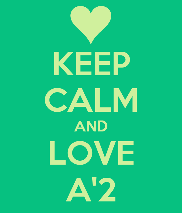 KEEP CALM AND LOVE A'2