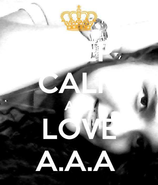 KEEP CALM AND LOVE A.A.A