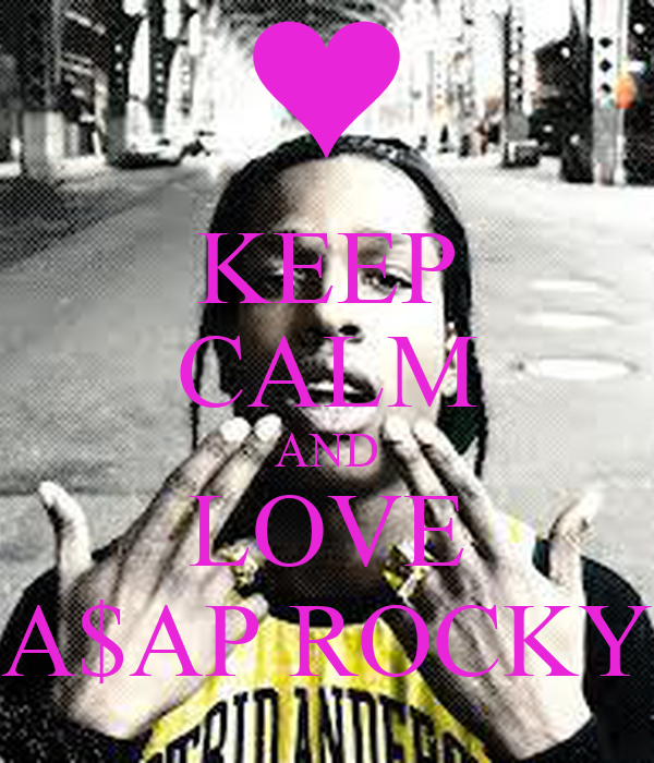 KEEP CALM AND LOVE A$AP ROCKY