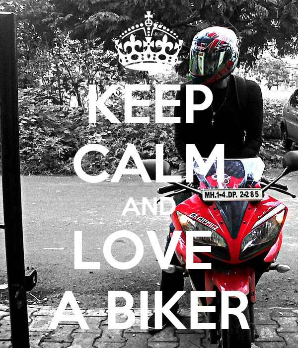 KEEP CALM AND LOVE  A BIKER