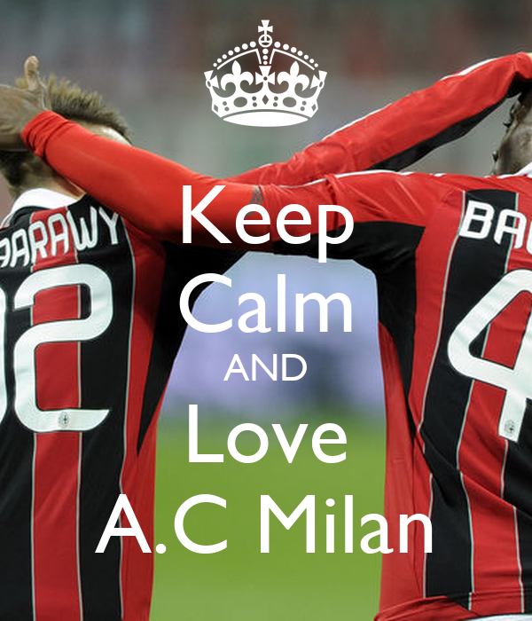 Keep Calm AND Love A.C Milan