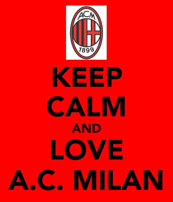 KEEP CALM AND LOVE A.C. MILAN
