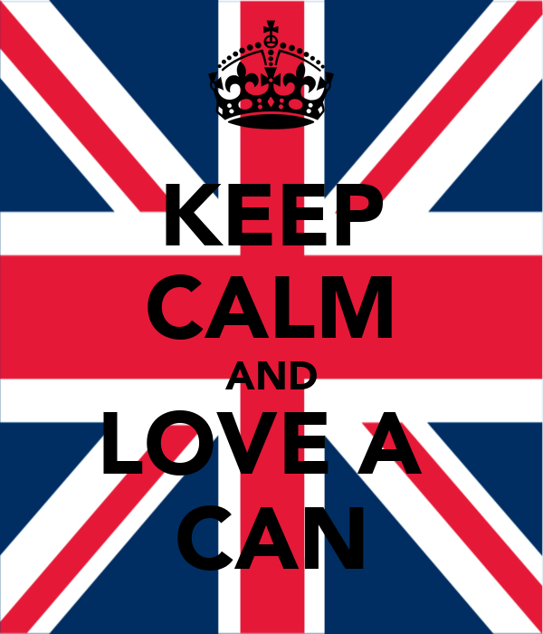 KEEP CALM AND LOVE A  CAN
