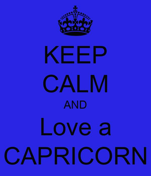 KEEP CALM AND Love a CAPRICORN