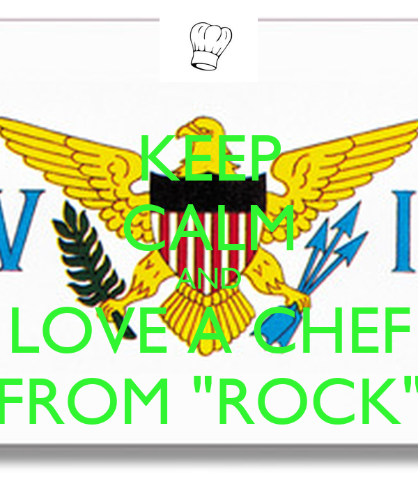 "KEEP CALM AND LOVE A CHEF FROM ""ROCK"""