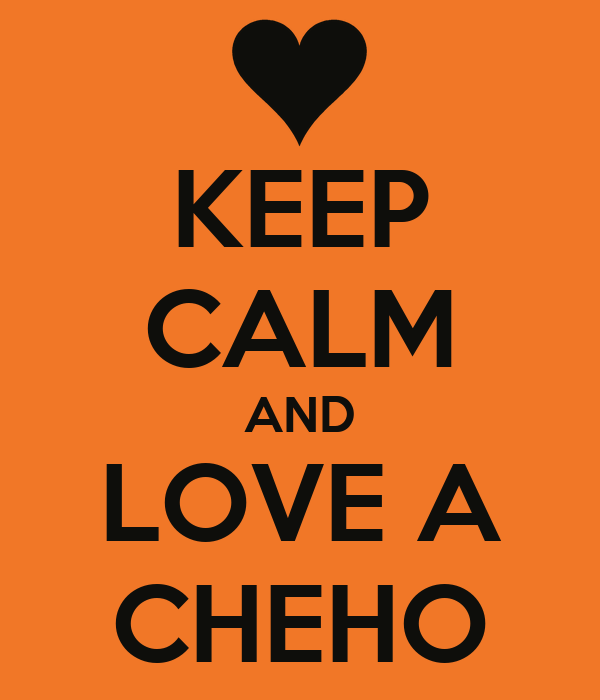KEEP CALM AND LOVE A CHEHO