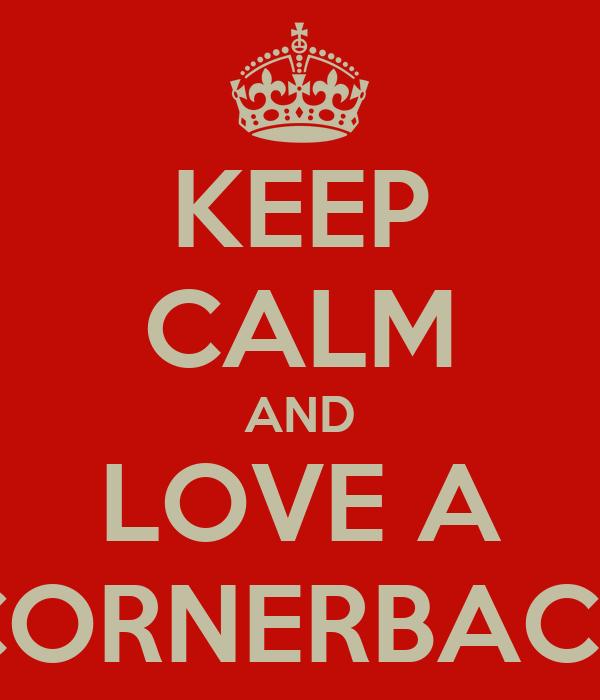 KEEP CALM AND LOVE A CORNERBACK