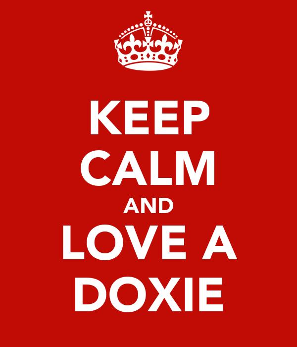 KEEP CALM AND LOVE A DOXIE