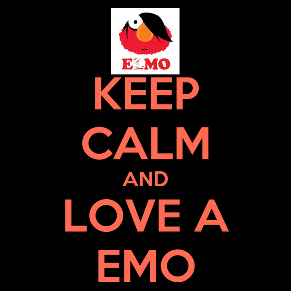 KEEP CALM AND LOVE A EMO