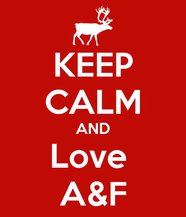KEEP CALM AND Love  A&F