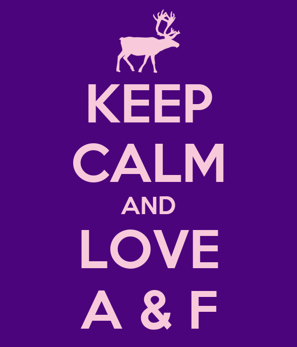 KEEP CALM AND LOVE A & F