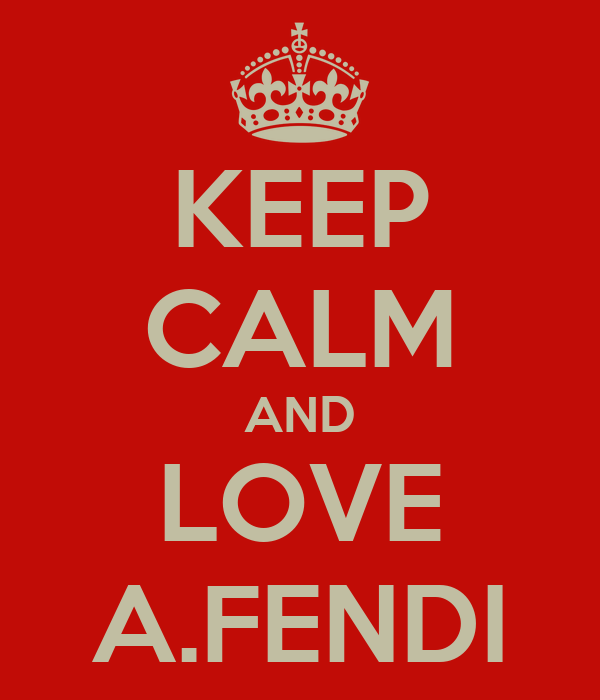 KEEP CALM AND LOVE A.FENDI