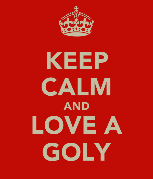 KEEP CALM AND LOVE A GOLY