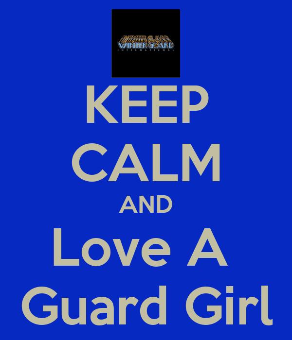 KEEP CALM AND Love A  Guard Girl