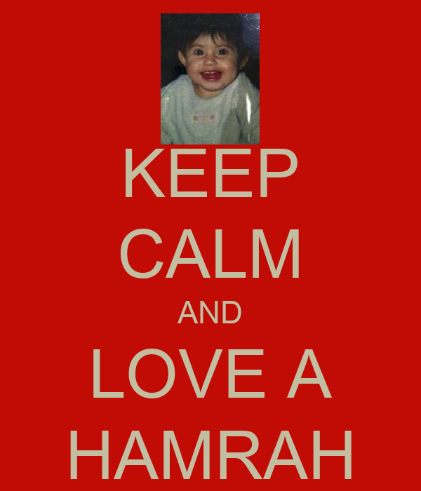 KEEP CALM AND LOVE A HAMRAH