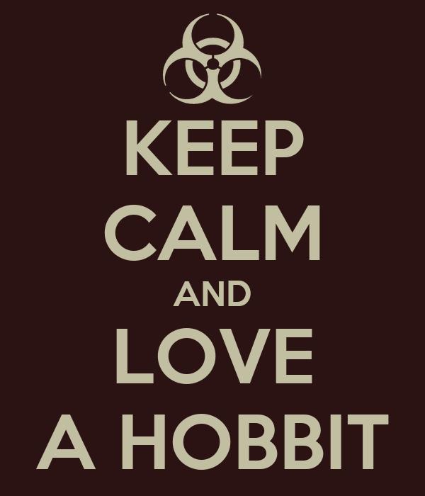 KEEP CALM AND LOVE A HOBBIT