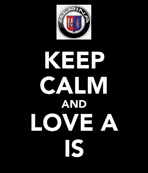 KEEP CALM AND LOVE A IS