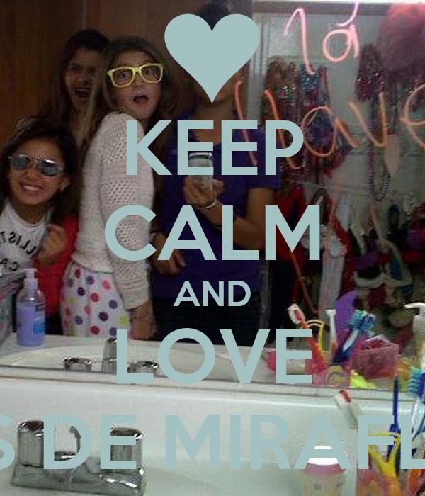 KEEP CALM AND LOVE A LAS DE MIRAFLORES