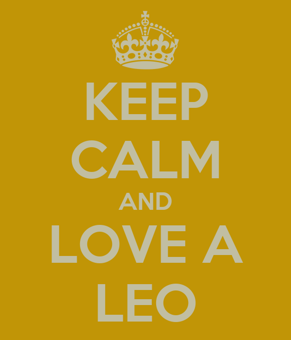 KEEP CALM AND LOVE A LEO