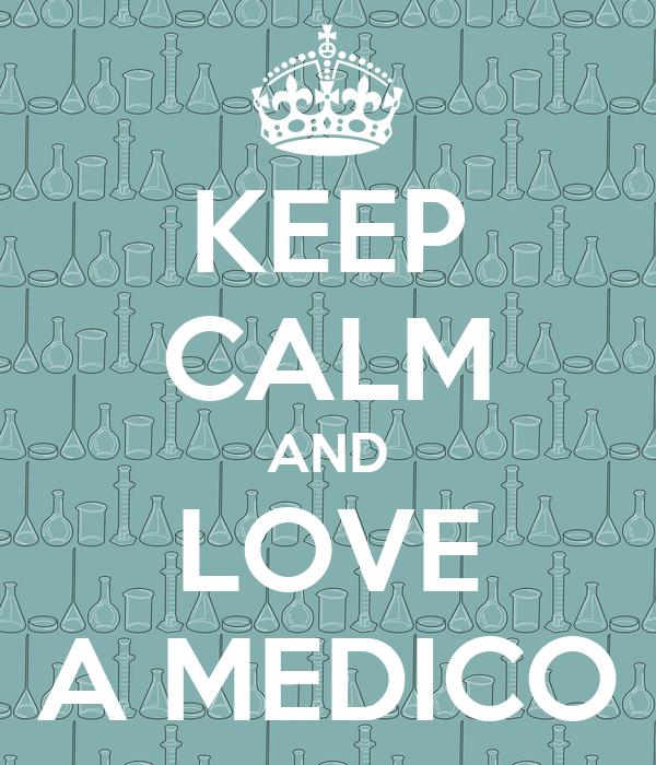 KEEP CALM AND LOVE A MEDICO