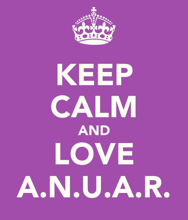 KEEP CALM AND LOVE A.N.U.A.R.