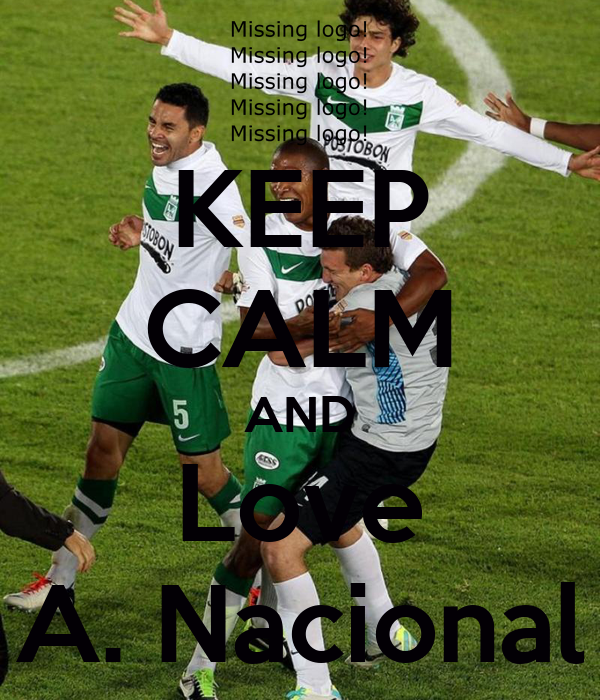 KEEP CALM AND Love A. Nacional