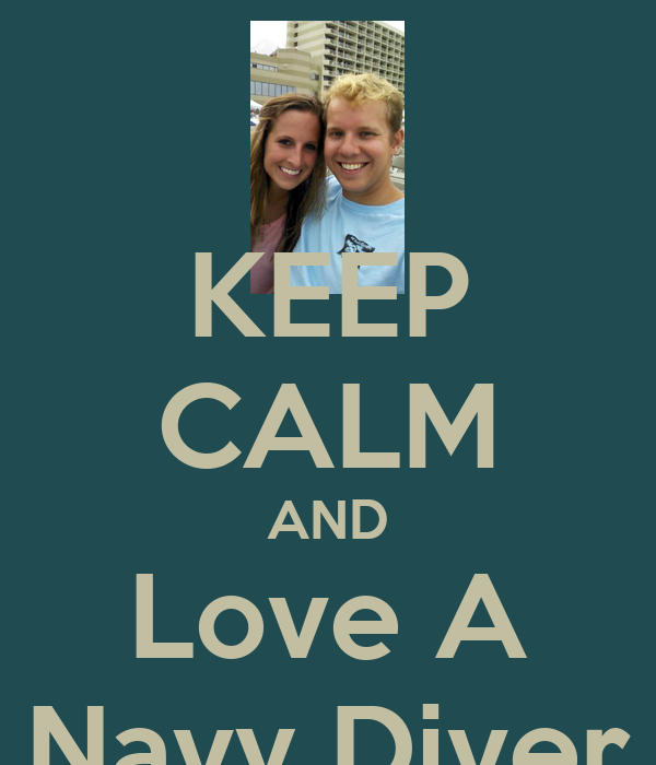 KEEP CALM AND Love A Navy Diver